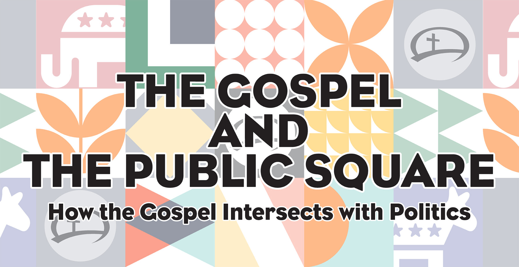 The Gospel and the Public Square