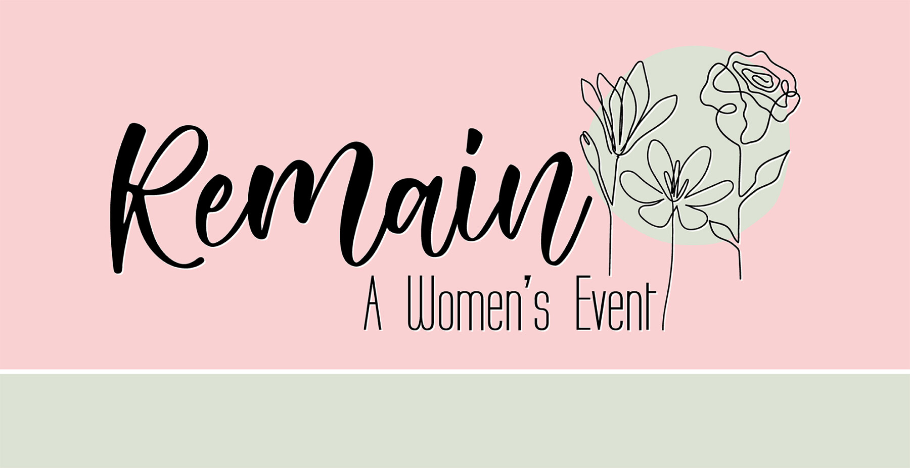 Remain: A Women's Event